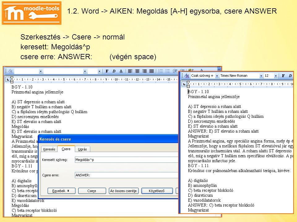 1.2. Word -> AIKEN: Megoldás [A-H] egysorba, csere ANSWER